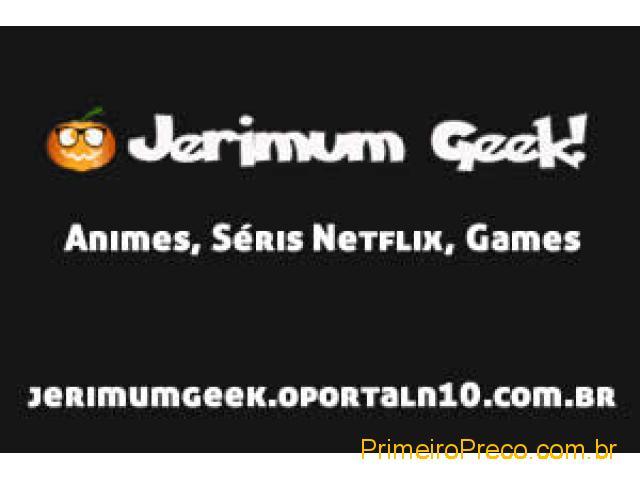 Jerimum Geek   Animes, Séris Netflix, Games