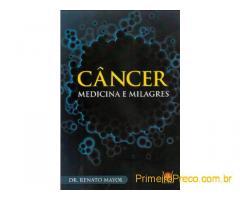 Câncer - Medicina e Milagres